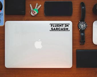 Fluent in sarcasm Macbook / Laptop Vinyl Decal