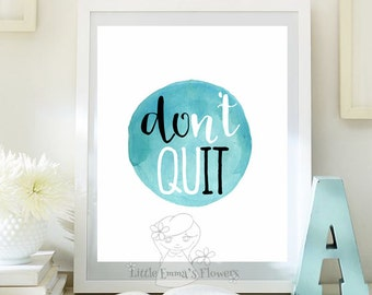 Motivational Print  Don't quit print Inspirational Art Work Office Decor Typographic Print Printable quote art desk decor Office Poster