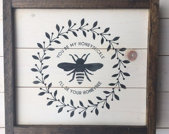 Honeybee Shiplap Sign Gift | You be my Honeysuckle I'll be your Honeybee | Wood Sign | Farmhouse Wall Decor | Bee Decor