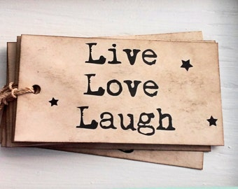 Primitive Grunge Live Love Laugh Coffee Stained Gift Tag or Hang Tags Farmhouse Style Rustic Chic Inspirational Words