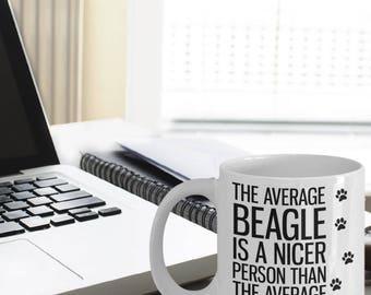 Beagle Mug - Beagle Gifts - Beagle Dog - The Average Beagle Is A Nicer Person Than The Average Person