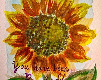 You have been Beautifuly Made Sunflower watercolor art trading card