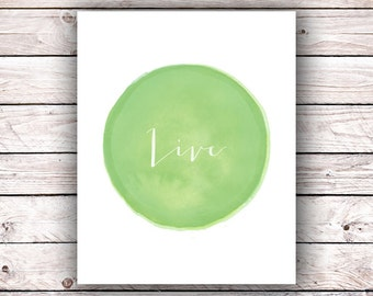 Live Watercolor Printable Art Print Instant Digital Download Typography Art Print Inspirational Quote Home Decor Poster Wall Art