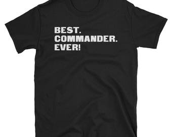 Commander Shirt, Commander Gifts, Commander, Best. Commander. Ever!, Gifts For Commander, Commander Tshirt, Funny Gift For Commander