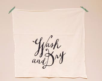 Dish towel. Screenprinted Wash and dry flour sack tea towel