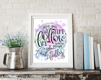Come Follow Me Print - Follow Faithfully - Digital Download - Hand Lettered Print - Home Decor - Wall Art Printable - Modern Calligraphy