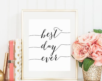 "8x10 ""Best Day Ever"" Printable and Instant Download"