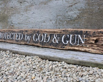Protected by God & Gun Sign Rustic Decor Wood Sign 2nd Amendment Cabin Decor Country Decor Firearms Hunter Shooter