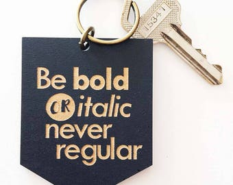 Bold or italic Keyring / Keychain