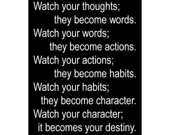 Watch Your Thoughts - Lao Tzu Quote - Available Sizes (8x10) (11x14) (16x20) (18x24) (20x24) (24x30)