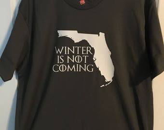 "Game of Thrones ""Winter is Not Coming"" Shirt - Florida or Arizona"