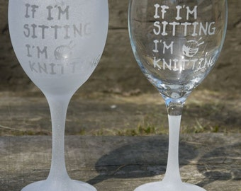 Frosted Knitters Wine Glass - Novelty Knitting Gift - Knitters Present - Knitting Quote Glass