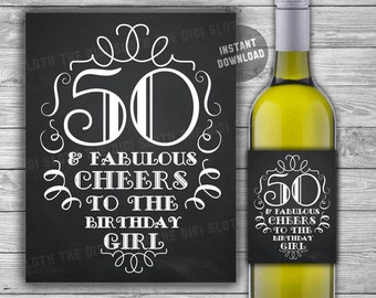 50th Birthday Wine Label - PRINTABLE - Chalkboard Style - INSTANT DOWNLOAD - 50 & Fabulous - Cheers To Fifty Years - Birthday Girl - W03