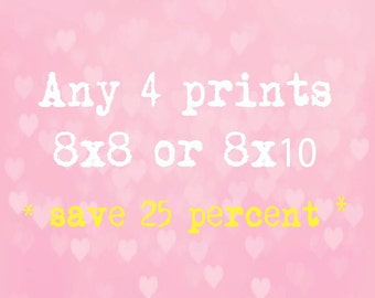 SALE - Four 8x8 or 8x10 inch prints