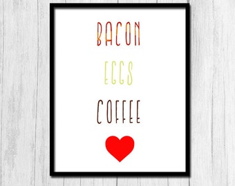"""Kitchen Print """"I Love Bacon and Eggs and Coffee"""" Kitchen Art Bacon Art Breakfast Prints Kitchen Home Decor Kitchen Prints Digital Download"""
