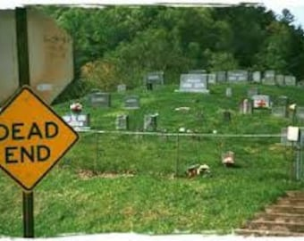 Have You Ever Gone Down A Dead End Street?