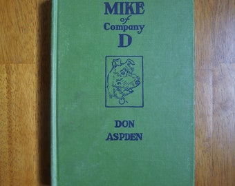 Mike of Company D by Don Aspden – Drawings by Paul Brown 1947 Hardcover