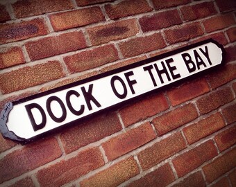 Dock Of The Bay Faux Cast Iron Street Sign