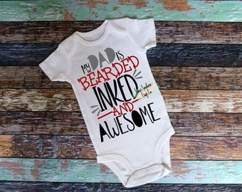 My Dad is Bearded Inked and Awesome,Kids Shirt, Fathers Day Shirt,Inked Dad, Bearded Dad,Infant Bodysuit, Youth Tshirt,Sweet Southern Craft