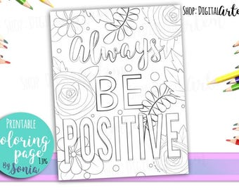 Adult Coloring Pages -Positive quote and flowers colouring page -Coloring Pages for Adults -Digital illustration -Instant Download Printable