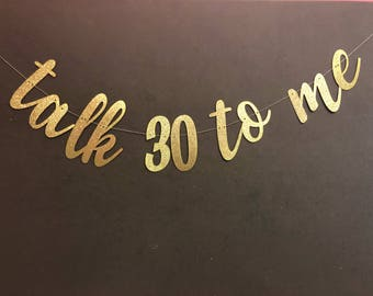 Talk 30 to me, 30th Birthday Decoration, Dirty 30 Banner, 30th birthday party banner, Birthday Party Decor, 30th Birthday Party garland