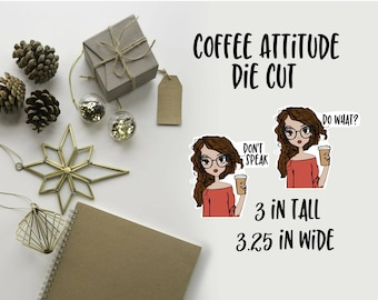 Coffee Attitude Girl Die Cut | Attitude Girl | Coffee Die Cut | Planner decoration | Planner Die Cuts |  |TN | Travelers Notebook