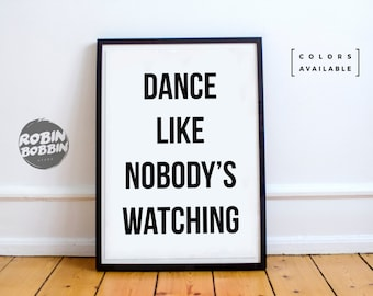 Dance Like Nobody's Watching - Motivational Poster - Wall Decor - Minimal Art - Home Decor