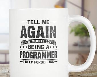 Programmer Mug Gift - Coffee Mug Tea Cup 11oz