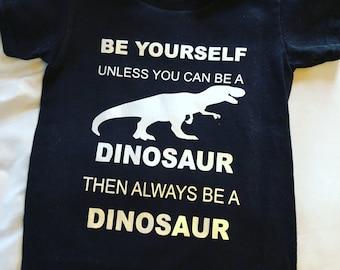 Be A Dinosaur Shirt