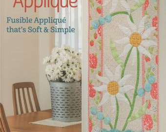 Teach me to Applique, How-To Applique, Fusible Applique - Pat Sloan - Softcover Book B1284T