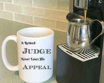 Judge Gift A Retired Judge Never Loses His Appeal Coffee Mug, Judge Retirement Gift | 15 oz | 11 oz