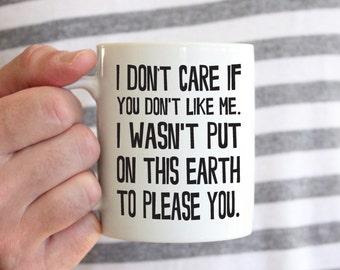 Funny Mug, Sarcastic Mug, Sarcastic Coffee Mug, Mug With Quote, Unique Coffee Mug, Funny Coffee Mug, Funny Mugs For Men, Christmas Gift