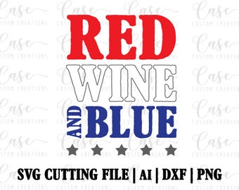 Red Wine and Blue SVG Cutting File   Instant Download   Cricut and Silhouette   July 4th   Memorial Day   Labor Day   Patriotic