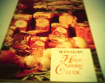 Bernardin Home Canning Guide, A Tutorial For Preserving Food