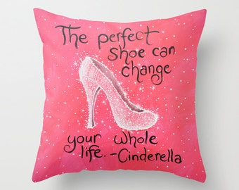 """Friend Christmas or birthday gift ... Decorative throw pillows cover ... """"The Perfect Shoe""""...16"""" x 16""""... Cinderella quote"""