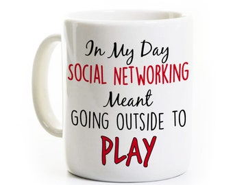 Funny Elderly Birthday Gift - Social Networking Meant Going Outside to Play - Funny Getting Old Coffee Mug - Baby Boomer - Gag Gift