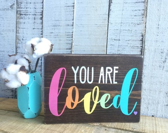 You are loved sign / you are loved / Inspirational Rustic Hand Painted Wood Sign / Nursery Art / Nursery Decor / Nursery Sign