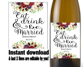 Wedding wine label, eat drink and be married  floral (Instant download, Editable  digital Pdf file) DIY #3461