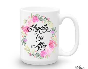 Happily Ever After, Valentine Mug, Valentines Mug, Valentine's Day Mug, Couples Mug, Cute Mug Gift, Wedding Gift, Wedding Mug, Princess Mug