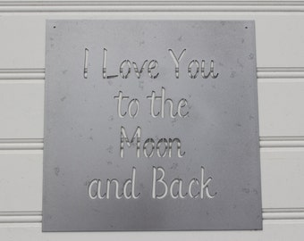 Metal Sign: I Love You to the Moon and Back