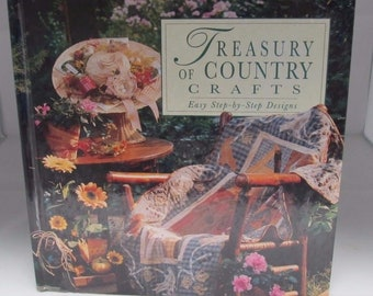 Treasury of Country Crafts Easy Step by Step Designs 1998