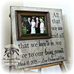 Parents of the Bride Gift, Parents of the Groom Gift, Parent Thank You Gift, Mother of the Bride, Father of the Bride 16x16- All That We Are