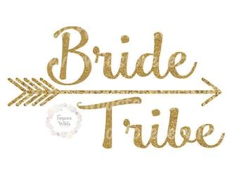 Bride Tribe SVG - Bridal SVG - Bride tribe iron on - Digital Vinyl Iron On download - Cut File - Clipart - Svg - Cricut - Silhouette