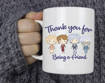 Golden Girls Thank you for being a friend//Coffee//Mug//Animated Cartoons