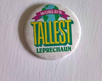 Vintage World's Tallest Leprechaun Pinback Button --- Retro Hallmark Card Sentiment Humor Gift --- St. Patrick's Day Bar Crawl Accessory Pin