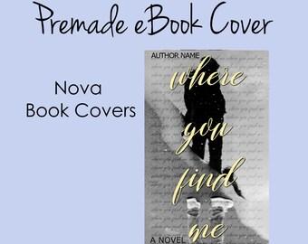 Premade eBook Cover -  Where You Find Me