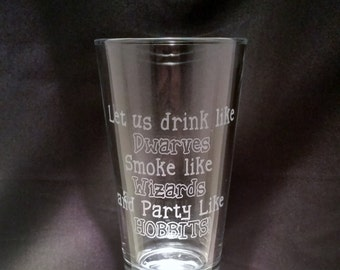 Lord Of The Rings Funny quote Inspired Etched Pint Glass LOTR Pint Glass Lord of the Rings Dwarves Wizards and Hobbits