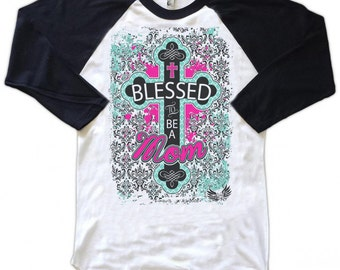 Mother's Day Shirt Blessed To Be A Mom Cute Women's T-Shirt for Moms