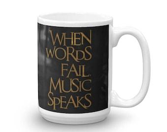 When Words Fail Music Speaks Mug