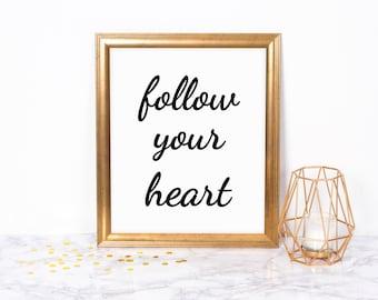 Motivational Print Follow Your Heart, Printable Wall Art, Art Print, Inspirational Poster, Calligraphy Art, Wall Art, Quote